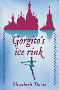 Gorgito's Ice Rink: Debut novel by Elizabeth Ducie