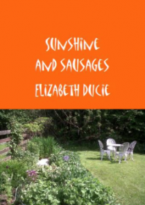 Sunshine and Sausages, by Elizabeth Ducie: Book Cover